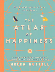 The Atlas of Happiness by Helen Russell